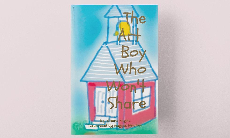 The Art Boy Who Won't Share (Book 1)