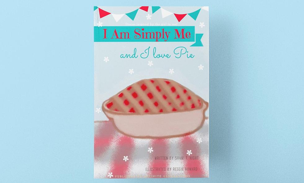 I Am Simply Me and I Love Pie (Book 2)