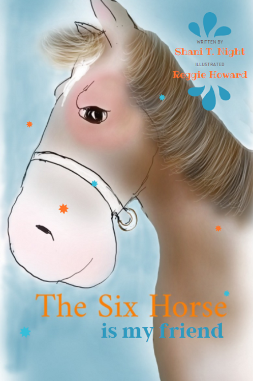 The Six Horse: Is My Friend