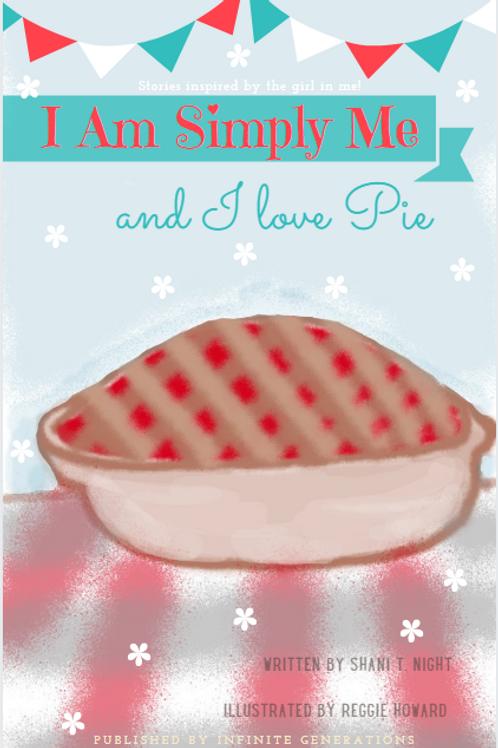 I Am Simply Me and I Love Pie