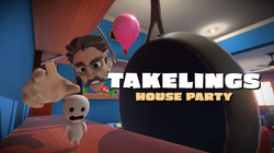 Takelings House Party
