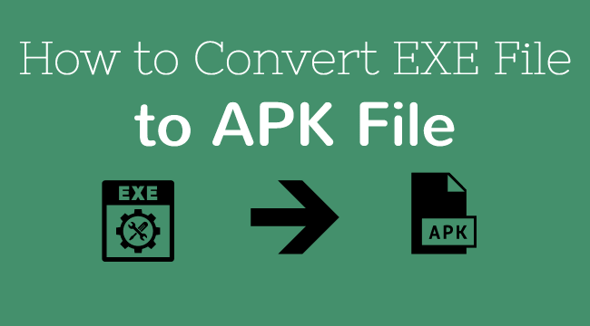 How to Convert EXE to APK