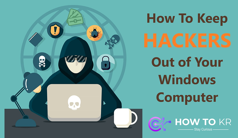 How To Keep Hackers Out of Your Windows Computer - How To KR - howtokr