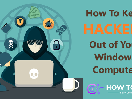 How To Keep Hackers Out of Your Windows Computer - How To KR