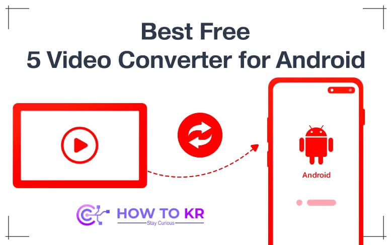 Best Free 5 Video Converter for Android- howtokr