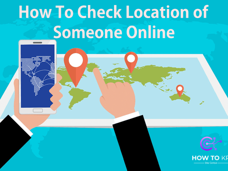 How To Check Location of Someone Online -  HowToKR