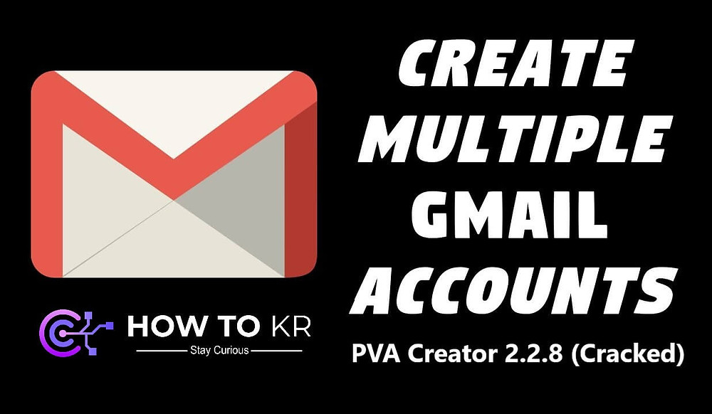 How to Create Unlimited GMAIL Accounts (2 Working Methods)- How To KR - howtokr