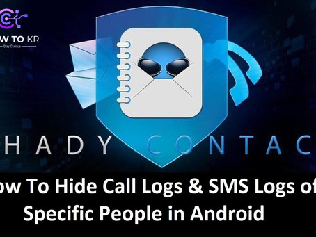 How To Hide Call Logs & SMS Logs of Specific People in Android - HowToKR