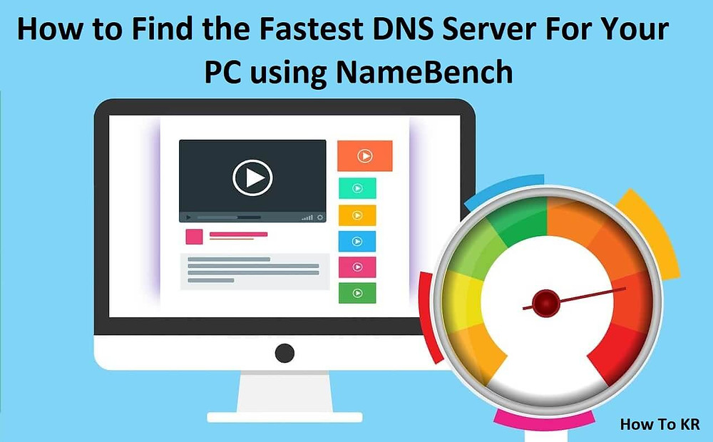 How to Find the Fastest DNS Server For Your PC using NameBench | How To KR - howtokr
