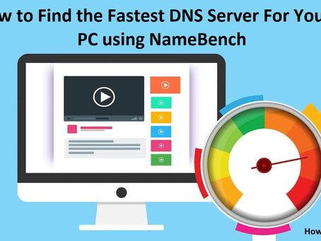 How to Find the Fastest DNS Server For Your PC using NameBench | How To KR