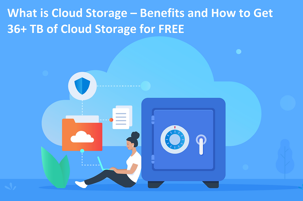 What is Cloud Storage – Benefits and How to Get 36+ TB of Cloud Storage for FREE - howtokr - How To KR