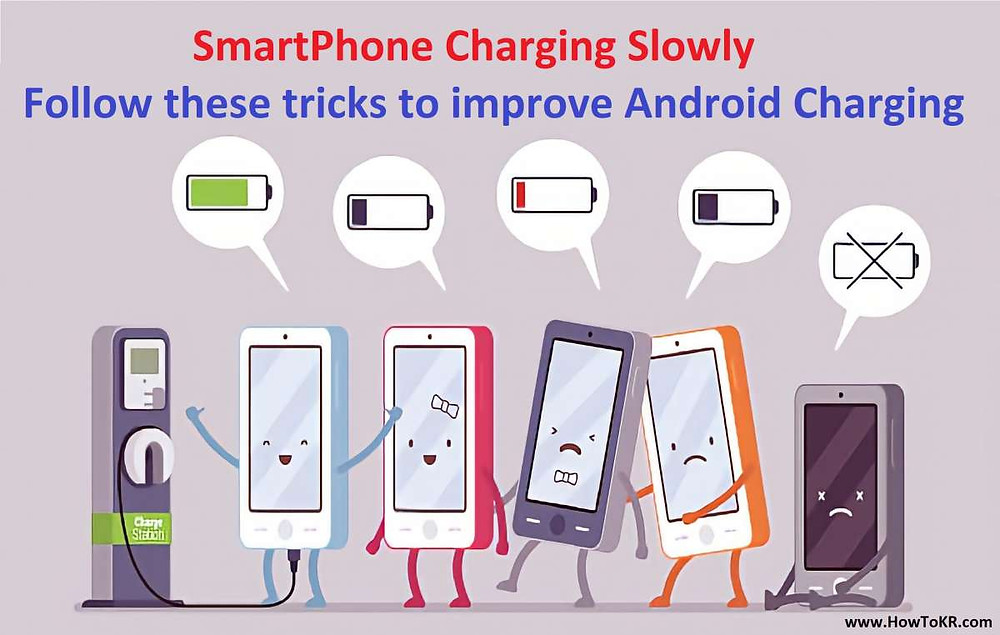 SmartPhone Charging Slowly - Follow these tricks to improve Android Charging | How To KR - howtokr
