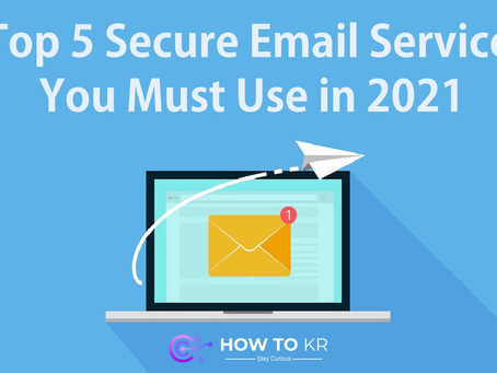 Top 5 Secure Email Service You Must Use in 2021 - HowToKR