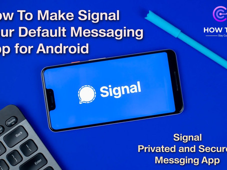 How To Make Signal Your Default Messaging App for Android - HowToKR