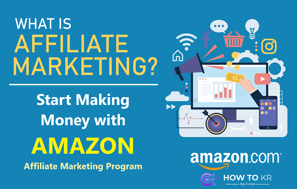 How to Make Money From Amazon Affiliate Marketing - How To KR - howtokr