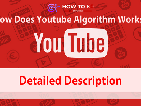 YouTube Algorithm - How Does it Work? Detailed Description - HowToKR