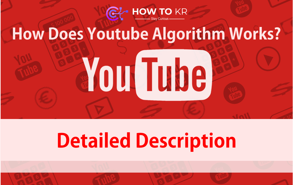 YouTube Algorithm - How Does it Work? Detailed Description - HowToKR