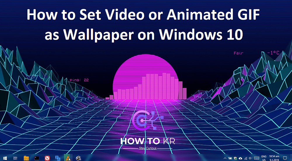 How to Set Video or Animated GIF as Wallpaper on Windows 10 | How To KR - howtokr