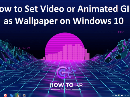 How to Set Video or Animated GIF as Wallpaper on Windows 10 | How To KR