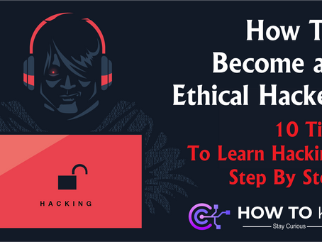 How To Become an Ethical Hacker – 10 Tips To Learn Hacking Step By Step - HowToKR