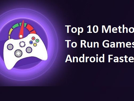 Top 10 Methods - To Run Games Faster on Android - How To KR