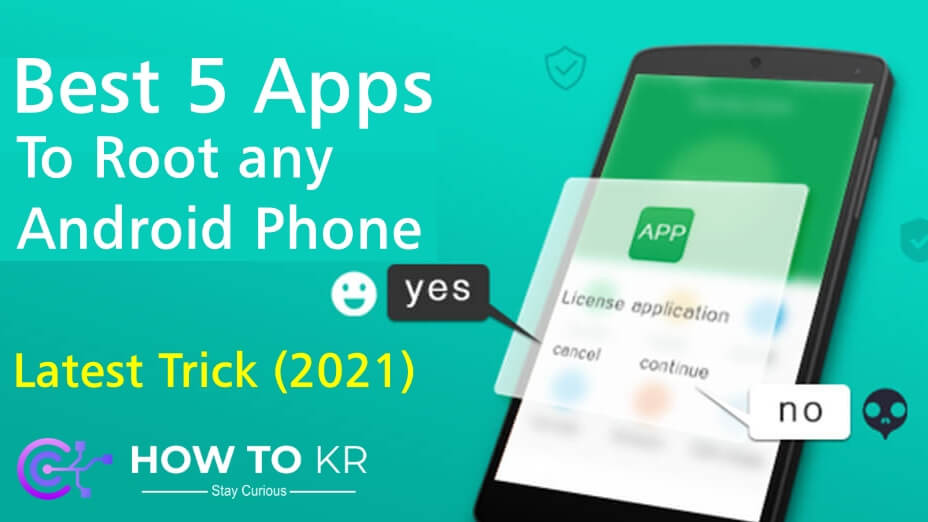 5 Best Free Apps to Root Any Android Phone Easily in 2021 - HowToKR