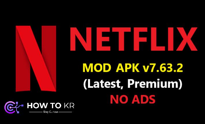 NetFlix MOD APK Download v7.63.2 (Latest, Premium) - How To KR - howtokr