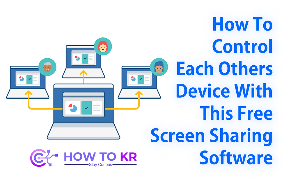 How To Control Each Other's Device With This Free Screen Sharing Software - HowToKR