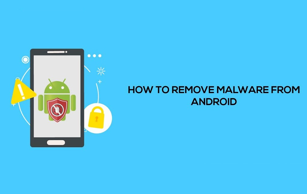 How to Remove Malware from Your Android Device