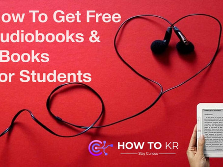 How To Get Free Audiobooks & eBooks For Students - HowToKR