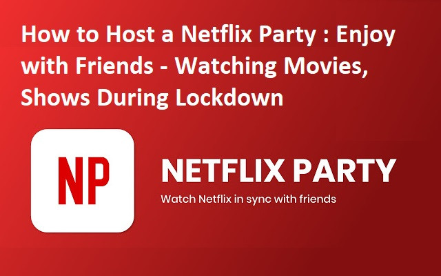 How to Host a Netflix Party: Enjoy with Friends - Watching Movies, Shows During Lockdown - How To KR - howtokr