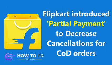 Flipkart introduced 'Partial Payment' to Decrease Cancellations for CoD orders