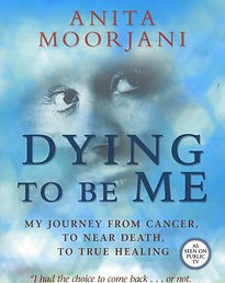 Dying to Be Me My Journey from Cancer, t