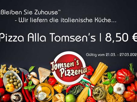 Tomsen's Pizzeria leistet seinen Beitrag – Bleiben Sie zu Hause – Wir bringen Ihnen die italienische