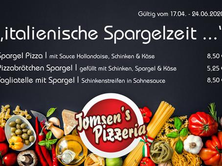 Italienische Spargelzeit - Tomsens Pizzeria bringt eine schmackhafte Vielfalt nach Hause...