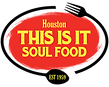 Houston This Is It Soul Food - The Yummy