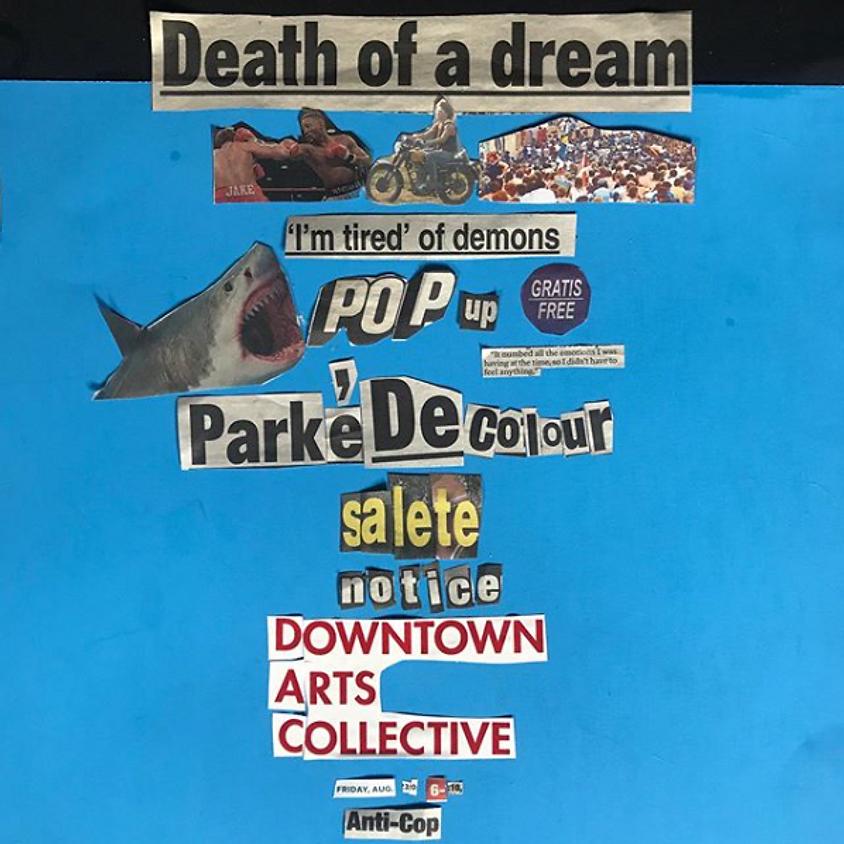"""""""Death of a dream"""" Parké de colour pop up featuring SLT and NOTICE."""