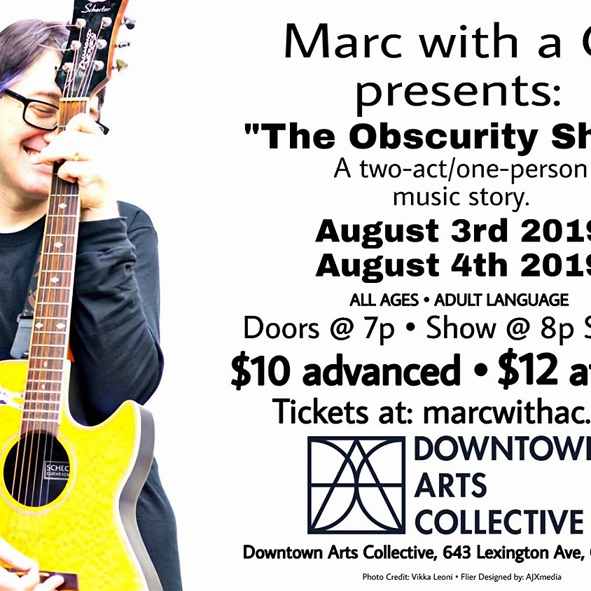 """Marc With a C presents """"The Obscurity Show"""""""