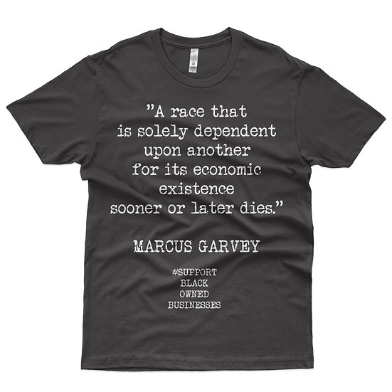 Marcus Garvey Quote Tee Shirt - Limited Edition