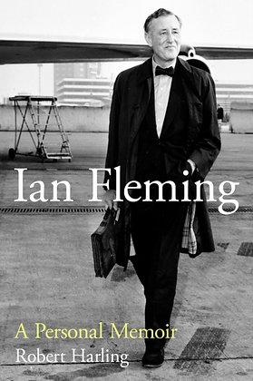 Ian Fleming : A Personal Memoir by Robert Harling
