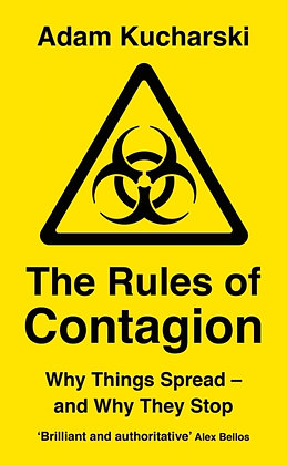The Rules of Contagion : Why Things Spread - and Why They Stop by Adam Kucharski