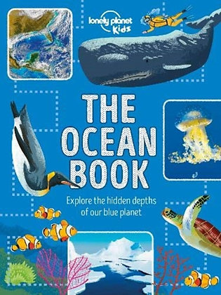 The Ocean Book:Explore the Hidden Depth of Our Blue Planet by Lonely Planet Kids