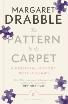The Pattern in the Carpet : A Personal History with Jigsaws:Margaret Drabble