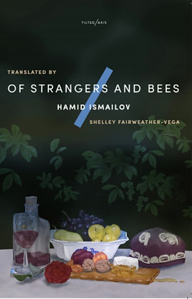 Of Strangers and Bees : A Hayy ibn Yaqzan Tale by Hamid Ismailov