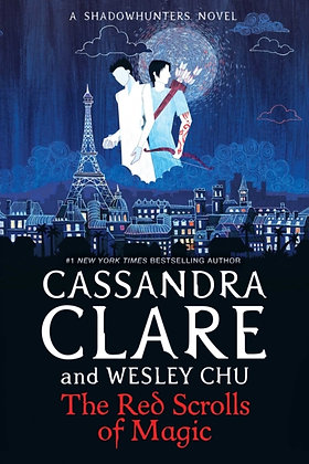 The Red Scrolls of Magic by Cassandra Clare/Wesley Chu