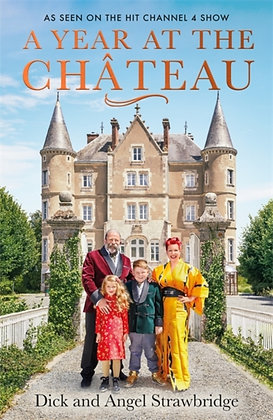 A Year at the Chateau by Dick Strawbridge, Angel Strawbridge