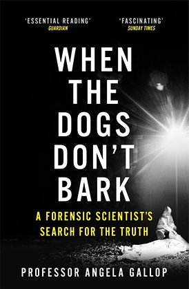 When the Dogs Don't Bark by Angela Gallop