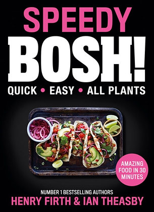 Speedy BOSH!:100 Quick and Easy Plant-Based Meals  by Henry Firth, Ian The