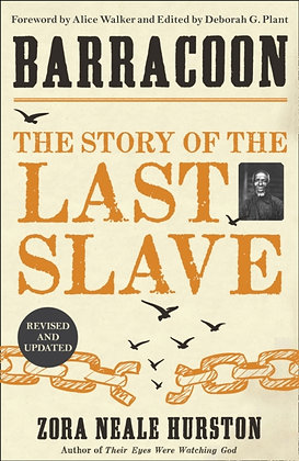 Barracoon : The Story of the Last Slave by Zora Neale Hurston