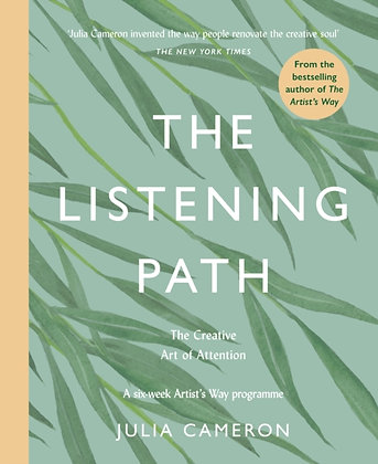 The Listening Path: A Six Week Artist's Way Programme byJulia Cameron